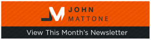 View John Mattones Monthly Newsletter